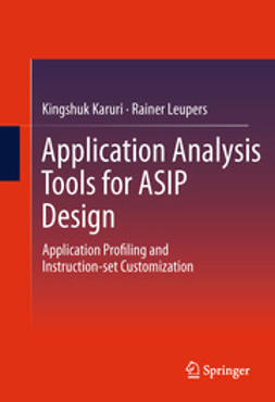 Karuri, Kingshuk - Application Analysis Tools for ASIP Design, ebook