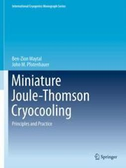 Maytal, Ben-Zion - Miniature Joule-Thomson Cryocooling, ebook