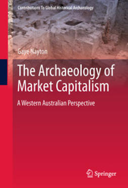 Nayton, Gaye - The Archaeology of Market Capitalism, ebook