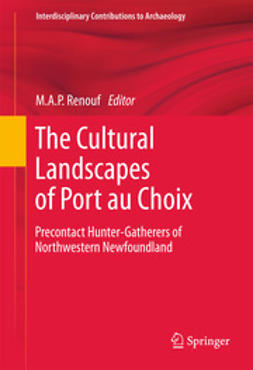 Renouf, M. A. P. - The Cultural Landscapes of Port au Choix, ebook