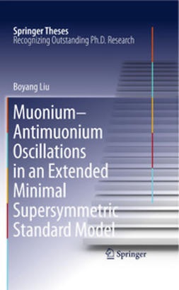Liu, Boyang - Muonium-antimuonium Oscillations in an Extended Minimal Supersymmetric Standard Model, ebook