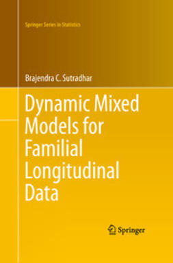 Sutradhar, Brajendra C. - Dynamic Mixed Models for Familial Longitudinal Data, ebook