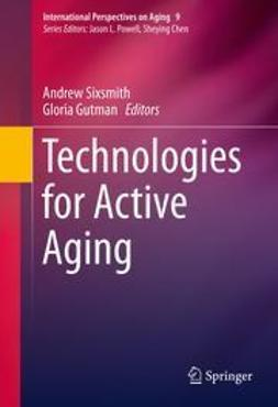 Sixsmith, Andrew - Technologies for Active Aging, ebook