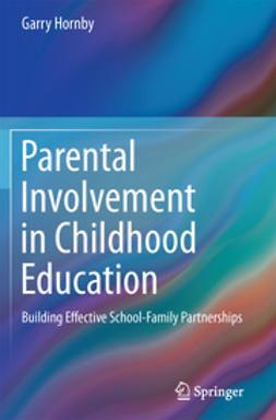 Hornby, Garry - Parental Involvement in Childhood Education, ebook