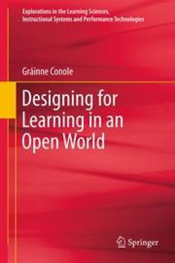 Conole, Gráinne - Designing for Learning in an Open World, ebook