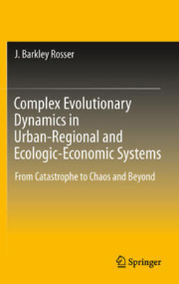 Rosser, J. Barkley - Complex Evolutionary Dynamics in Urban-Regional and Ecologic-Economic Systems, e-kirja