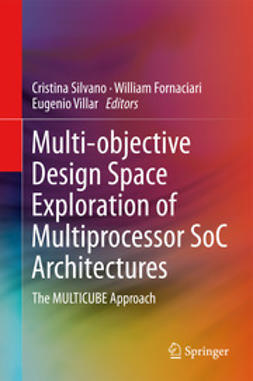 Silvano, Cristina - Multi-objective Design Space Exploration of Multiprocessor SoC Architectures, e-bok