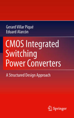 Piqué, Gerard Villar - CMOS Integrated Switching Power Converters, ebook