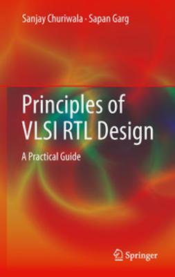 Churiwala, Sanjay - Principles of VLSI RTL Design, ebook
