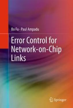 Fu, Bo - Error Control for Network-on-Chip Links, ebook