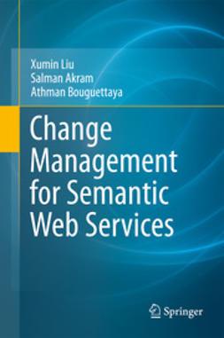 Liu, Xumin - Change Management for Semantic Web Services, ebook