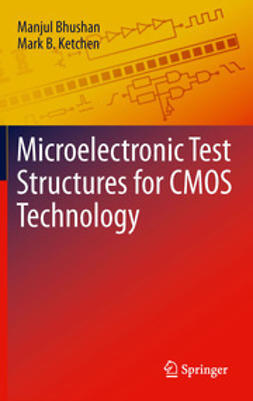 Bhushan, Manjul - Microelectronic Test Structures for CMOS Technology, ebook