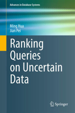 Hua, Ming - Ranking Queries on Uncertain Data, ebook