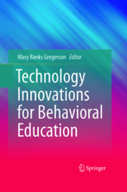Gregerson, Mary Banks - Technology Innovations for Behavioral Education, ebook