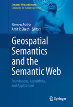 Ashish, Naveen - Geospatial Semantics and the Semantic Web, ebook