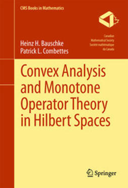 Bauschke, Heinz H. - Convex Analysis and Monotone Operator Theory in Hilbert Spaces, ebook