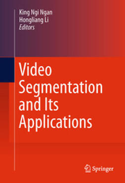 Ngan, King Ngi - Video Segmentation and Its Applications, ebook