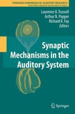 Trussell, Laurence O. - Synaptic Mechanisms in the Auditory System, ebook