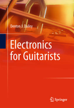Dailey, Denton J. - Electronics for Guitarists, e-bok