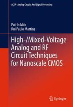 Mak, Pui-In - High-/Mixed-Voltage Analog and RF Circuit Techniques for Nanoscale CMOS, ebook