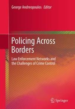 Andreopoulos, George - Policing Across Borders, ebook