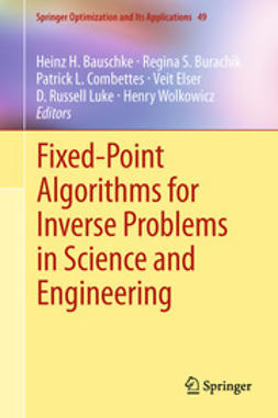 Bauschke, Heinz H. - Fixed-Point Algorithms for Inverse Problems in Science and Engineering, ebook