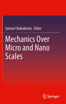 Chakraborty, Suman - Mechanics Over Micro and Nano Scales, ebook