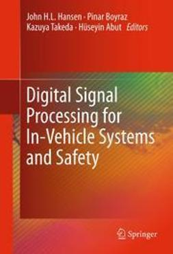 Hansen, John H.L. - Digital Signal Processing for In-Vehicle Systems and Safety, ebook