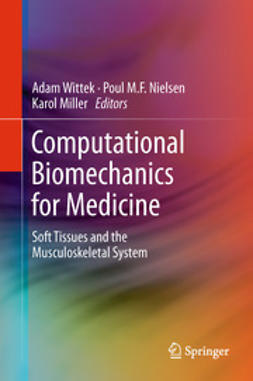 Wittek, Adam - Computational Biomechanics for Medicine, ebook