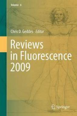 Geddes, Chris D. - Reviews in Fluorescence 2009, ebook