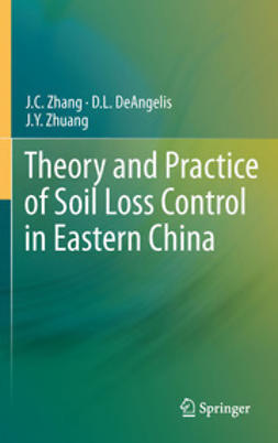 Zhang, J.C. - Theory and Practice of Soil Loss Control in Eastern China, e-bok
