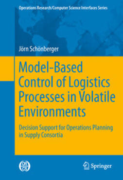 Schönberger, Jörn - Model-Based Control of Logistics Processes in Volatile Environments, ebook