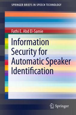 El-Samie, Fathi E. Abd - Information Security for Automatic Speaker Identification, ebook