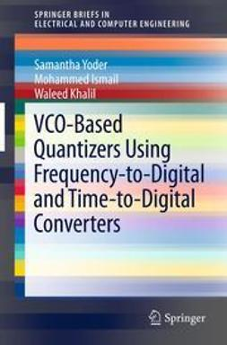 Yoder, Samantha - VCO-Based Quantizers Using Frequency-to-Digital and Time-to-Digital Converters, ebook