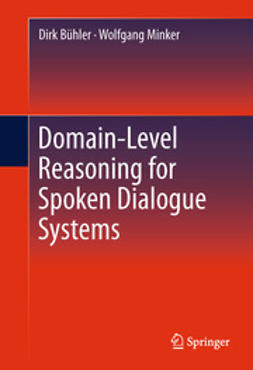 Bühler, Dirk - Domain-Level Reasoning for Spoken Dialogue Systems, ebook