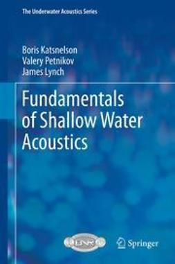 Katsnelson, Boris - Fundamentals of Shallow Water Acoustics, ebook