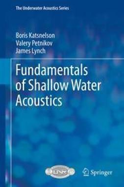 Katsnelson, Boris - Fundamentals of Shallow Water Acoustics, ebook