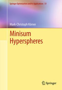 Körner, Mark-Christoph - Minisum Hyperspheres, ebook