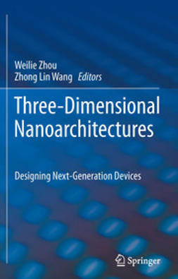 Zhou, Weilie - Three-Dimensional Nanoarchitectures, ebook