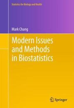 Chang, Mark - Modern Issues and Methods in Biostatistics, ebook