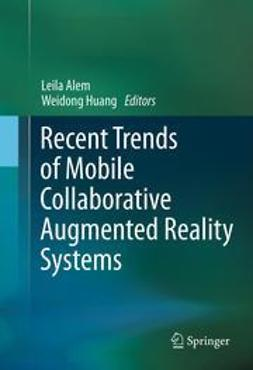 Alem, Leila - Recent Trends of  Mobile Collaborative Augmented Reality Systems, ebook