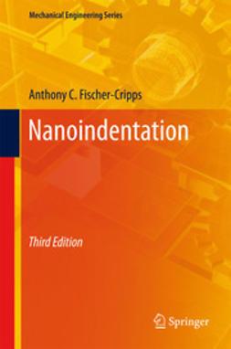 Fischer-Cripps, Anthony C. - Nanoindentation, ebook