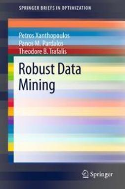 Xanthopoulos, Petros - Robust Data Mining, ebook
