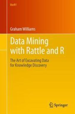 Williams, Graham - Data Mining with Rattle and R, ebook