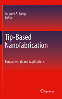 Tseng, Ampere A. - Tip-Based Nanofabrication, ebook
