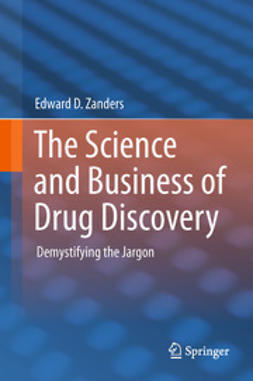 Zanders, Edward D. - The Science and Business of Drug Discovery, ebook