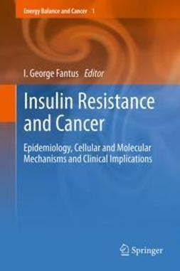 Fantus, I. George - Insulin Resistance and Cancer, ebook