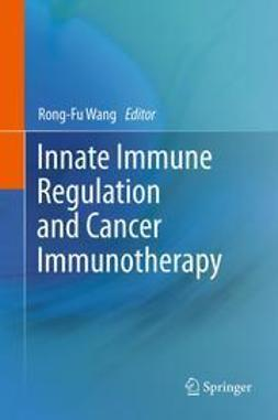Wang, Rongfu - Innate Immune Regulation and Cancer Immunotherapy, ebook