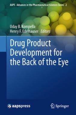 Kompella, Uday B. - Drug Product Development for the Back of the Eye, e-bok