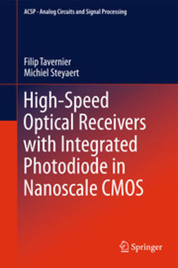 Tavernier, Filip - High-Speed Optical Receivers with Integrated Photodiode in Nanoscale CMOS, e-kirja